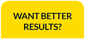 Want Better Results?